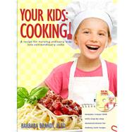 Your Kids: Cooking! by Brandt, Barbara, 9780982595213