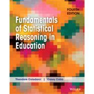 Fundamentals of Statistical Reasoning in Education by Coladarci, Theodore; Cobb, Casey D., 9781118425213