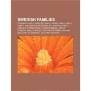 Swedish Families : Wallenberg Family, Kreuger Family, Långaryd Family, Svante, Gahn, Bjelke-Petersen, Ekman Family, Beskow, Boëthius, Odhner by , 9781156965214