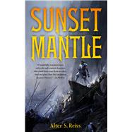 Sunset Mantle by Reiss, Alter S., 9780765385215