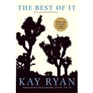The Best of It New and Selected Poems by Ryan, Kay, 9780802145215