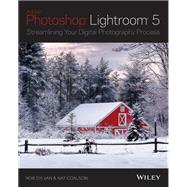 Adobe Photoshop Lightroom 5 by Sylvan, Rob; Coalson, Nat, 9781118645215