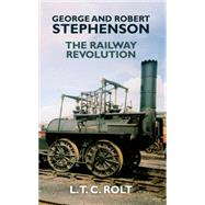 George and Robert Stephenson by Rolt, L. T. C., 9781445655215
