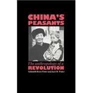 China's Peasants : The Anthropology of a Revolution by Sulamith Heins Potter , Jack M. Potter, 9780521355216