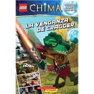 LEGO las leyendas de Chima: La venganza de Cragger (Spanish language edition of LEGO Legends of Chima: Cragger's Revenge) by King, Trey, 9780545665216