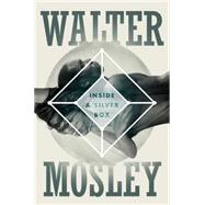 Inside a Silver Box by Mosley, Walter, 9780765375216