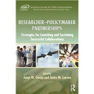 Collaboration between Public Sector Researchers and Policy-Makers: Implementing Informed Partnerships for Successful Outcomes by Larson; Anita M., 9781498735216