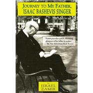 Journey to My Father, Isaac Bashevis Singer: A Memoir by Zamir, Israel; Harshav, Barbara, 9781628725216