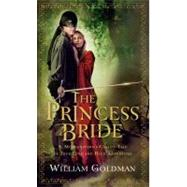 The Princess Bride: S. Morgenstern's Classic Tale of True Love and High Adventure by Goldman, William, 9780156035217