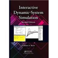 Interactive Dynamic-System Simulation, Second Edition by Korn; Granino A., 9781138115217