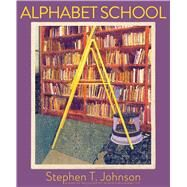 Alphabet School by Johnson, Stephen T., 9781416925217