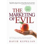 The Marketing of Evil by Kupelian, David, 9781942475217