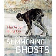 Summoning Ghosts by De Guzman, Rene; Hung, Wu (ART), 9780520275218