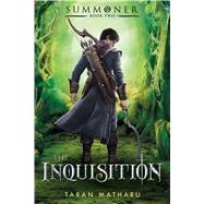 The Inquisition Summoner: Book Two by Matharu, Taran, 9781250115218