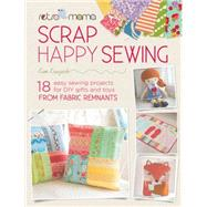 Sweet & Simple Scrap Sewing: Easy Sewing Projects for Diy Gifts and Toys from Fabric Remnants by Kruzich, Kim, 9781446305218