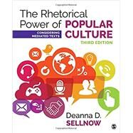 The Rhetorical Power of Popular Culture by Sellnow, Deanna D., 9781506315218