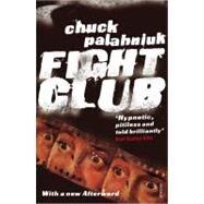 Fight Club by Chuck Palahniuk, 9780099765219