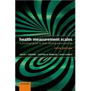 Health Measurement Scales A practical guide to their development and use by Streiner, David L.; Norman, Geoffrey R.; Cairney, John, 9780199685219