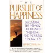 The Pursuit of Happiness: Discovering the Pathway to Fulfillment, Well-Being, and Enduring Personal Joy by Myers, David G., 9780380715220