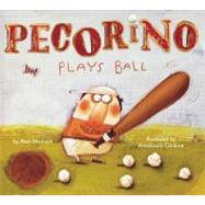 Pecorino Plays Ball by Alan Madison; AnnaLaura Cantone, 9780689865220