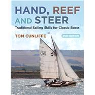 Hand, Reef and Steer 2nd edition Traditional Sailing Skills for Classic Boats by Cunliffe, Tom, 9781472925220