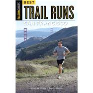 Best Trail Runs San Francisco by Chase, Adam; Hobbs, Nancy, 9781493025220
