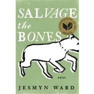 Salvage the Bones A Novel by Ward, Jesmyn, 9781608195220