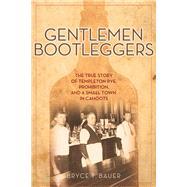 Gentlemen Bootleggers by Bauer, Bryce T., 9781613735220