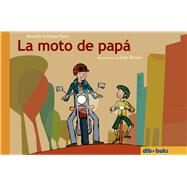 La moto de papá/ Dad's bike by Esteban, Ricardo, 9788460965220