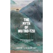 The Myth of Wu Tao-tzu by Lindqvist, Sven; Tate, Joan, 9781847085221