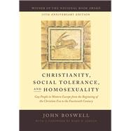 Christianity, Social Tolerance, and Homosexuality: Gay People in Western Europe from the Beginning of the Christian Era to the Fourteenth Century by Boswell, John; Jordan, Mark D., 9780226345222