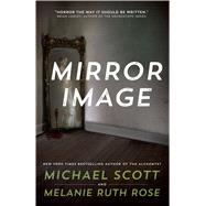 Mirror Image A Novel by Scott, Michael, 9780765385222
