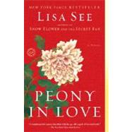 Peony in Love by SEE, LISA, 9780812975222