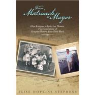 From Matriarch to Mayor by Stephens, Elise Hopkins, 9781942945222