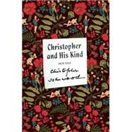 Christopher and His Kind A Memoir, 1929-1939 by Isherwood, Christopher, 9780374535223