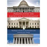 Perspectives on American Government: Readings in Political Development and Institutional Change by Jillson; Cal, 9780415735223