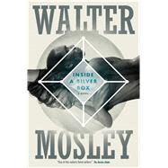 Inside a Silver Box A Novel by Mosley, Walter, 9780765375223