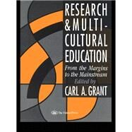 Research and Multicultural Education: From The Margins To The Mainstream by Grant,Carl A., 9781138985223