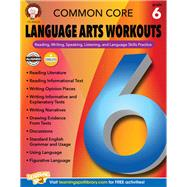 Common Core Language Arts Workouts, Grade 6: Reading, Writing, Speaking, Listening, and Language Skills Practice by Armstrong, Linda, 9781622235223