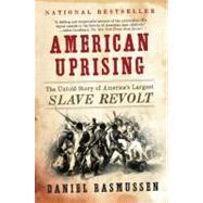 American Uprising by Rasmussen, Daniel, 9780061995224