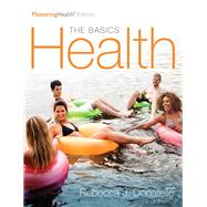 Health The Basics, The MasteringHealth Edition, Books a la Carte Edition by Donatelle, Rebecca J., 9780134325224