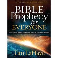 Bible Prophecy for Everyone by LaHaye, Tim F., 9780736965224