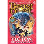Beast Quest: 59: Tecton the Armoured Giant by Blade, Adam, 9781408315224
