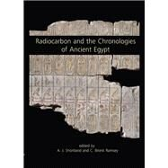 Radiocarbon and the Chronologies of Ancient Egypt by Shortland, Andrew J.; Ramsey, C. Bronk; Dee, Michael (CON); Brock, Fiona (CON), 9781842175224