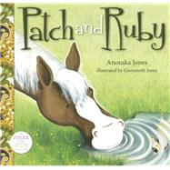Patch and Ruby by Jones, Anouska; Jones, Gwynneth, 9781925335224
