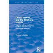 Revival: China, Taiwan and the Offshore Islands (1985) by Stolper,Thomas E., 9781138895225