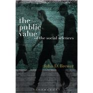 The Public Value of the Social Sciences An Interpretive Essay by Brewer, John D., 9781780935225