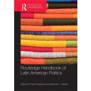 Routledge Handbook of Latin American Politics by Kingstone; Peter, 9780415875226