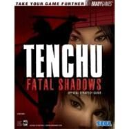 Tenchu� : Fatal Shadows Official Strategy Guide by Farkas, Bart G., 9780744005226