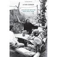 A Far Corner: Life and Art With the Open Circle Tribe by Ezell, Scott, 9780803265226